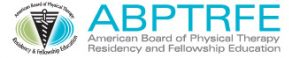 ABPTRFE Accreditation – Physical Therapy Residency and Fellowship