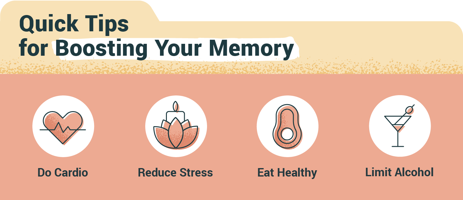 tips for boosting your memory: do cardio, reduce stress, eat healthy, limit alcohol